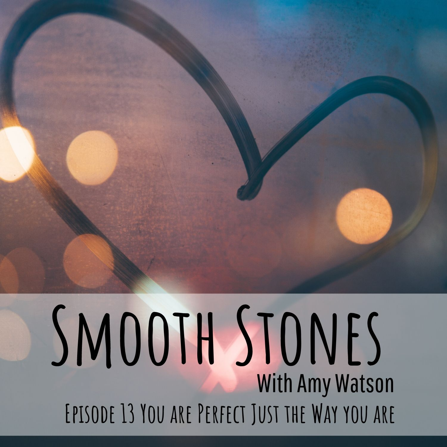 You are currently viewing Episode 13 – You are Perfect Just the Way Your Are