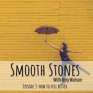 Read more about the article Episode 3 – How to Feel Better
