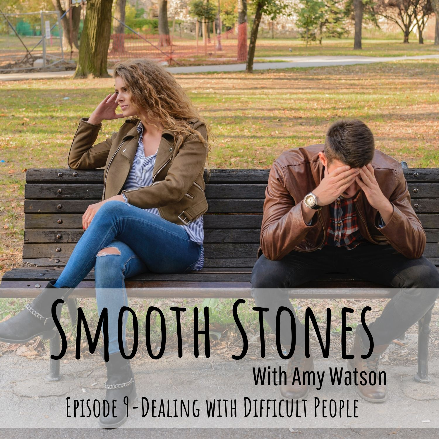 You are currently viewing Episode 9 – Dealing with Difficult People