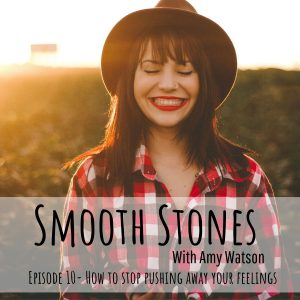 Read more about the article Episode 10 – How to Stop Pushing Away Your Feelings