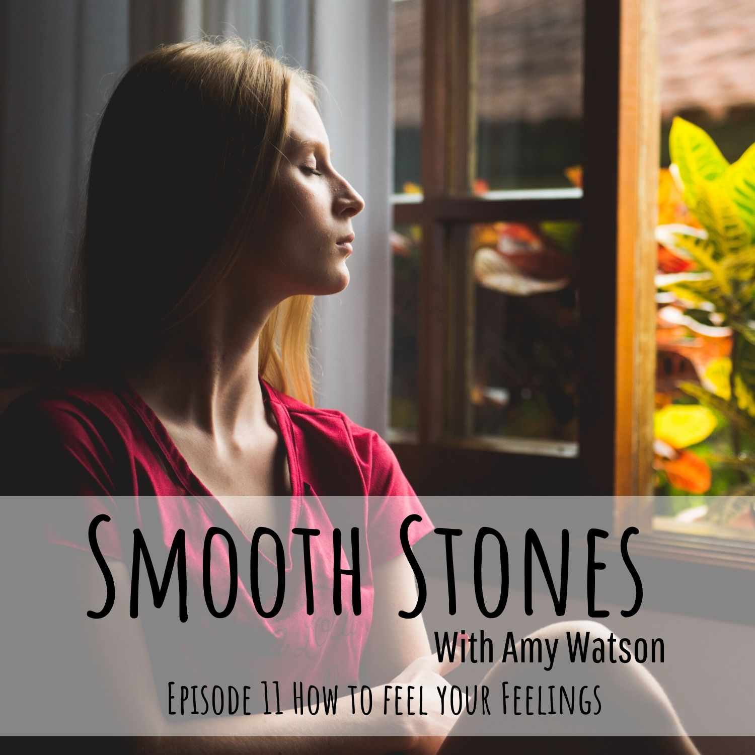 You are currently viewing Episode 11 – How to Feel Your Feelings