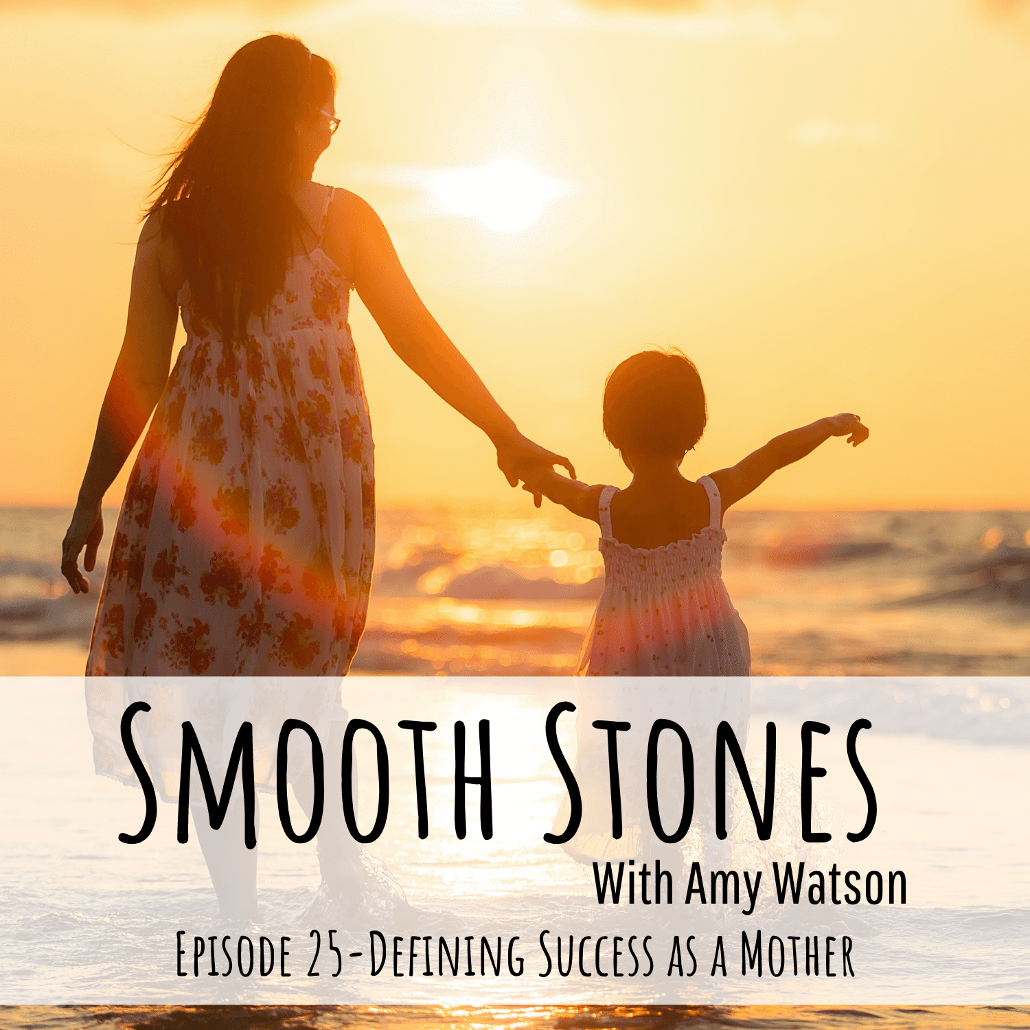 You are currently viewing Episode 25 – Defining Success as a Mother