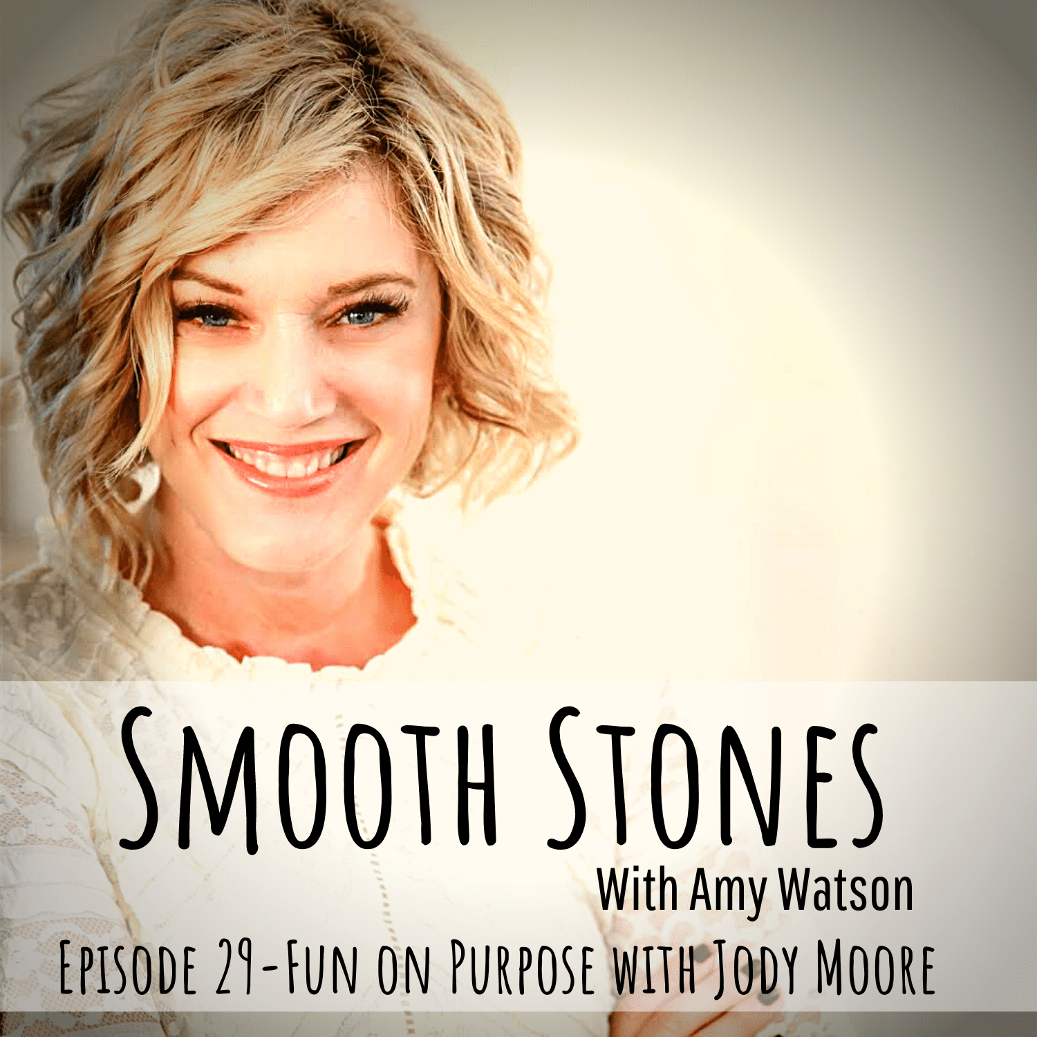 You are currently viewing Episode 29 – Fun on Purpose with Jody Moore