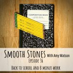 Read more about the article Episode 36 – Back to School and B Minus Work