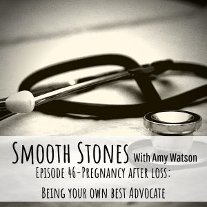 Read more about the article Episode 46 – Pregnancy After Loss: Being Your Own Best Advocate