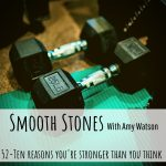 Read more about the article Episode 52 – Ten Reasons You're Stronger than You Think