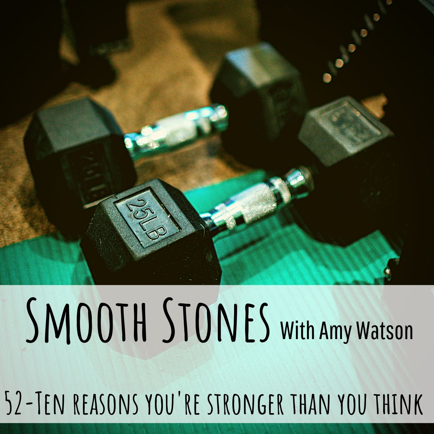 You are currently viewing Episode 52 – Ten Reasons You're Stronger than You Think